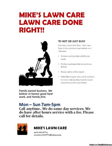 Mike's lawn care LAWN CARE DONE RIGHT!!